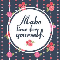 """Everyone deserves some """"Me"""" time and that includes you. #metime #loveyourself"""