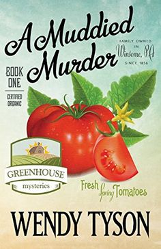 A Muddied Murder (A Greenhouse Mystery) (Volume 1) by Wendy Tyson http://www.amazon.com/dp/163511005X/ref=cm_sw_r_pi_dp_TcZ1wb0P85NFQ