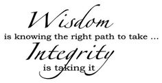 I have this on my office wall!! WISDOM IS KNOWING THE PATH TO TAKE...INTEGRITY IS TAKING IT Vinyl Wall Decals Quotes Sayings Lettering Art Words $7.68