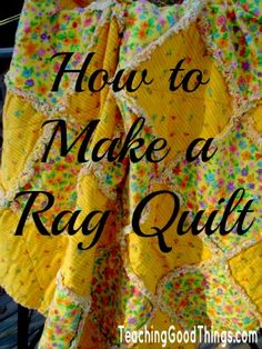 Rag Quilt Tutorial this looks easy enough! Maybe I should Make Riley's quilt. I just need to figure out how big I want to make it!