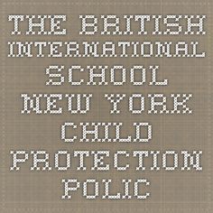 The British International School New York Child Protection Policy