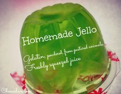 "Homemade ""Jello"" with grassfed gelatin and freshly squeezed fruit juice."
