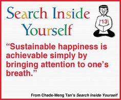 Sustainable happiness is achievable simply by bringing attention to one's breath. #quote #workingwithmindfulness