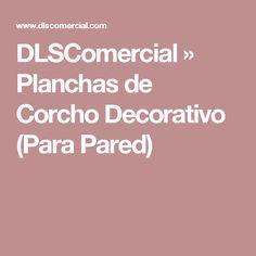 DLSComercial » Planchas de Corcho Decorativo (Para Pared)