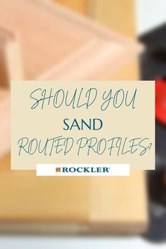 Do you need to sand rail and stile cabinet doors made with router bits? Learn more here! #CreateWithConfidence #RoutedProfiles #Sanding #SandingTechniques #RailAndStile Rockler Woodworking, Learn Woodworking, Woodworking Projects, Sand Rail, Sanding Block, Weekend Projects, Router Bits, Power Tools