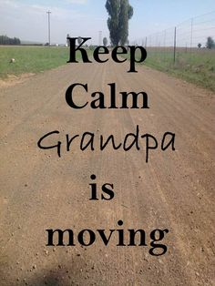 Keep Calm 11 Keep calm Grandpa knows you Keep Calm, Life Lessons, Knowing You, Life Is Good, Teaching, Grandchildren, Life Is Beautiful, Learning, Education