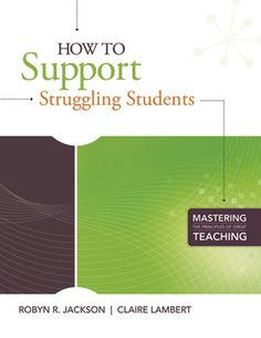 In this guide, Robyn R. Jackson and Claire Lambert take you step by step through the process of providing proactive and progressive learning support—what great teachers do to ensure that all students receive the right kind of assistance and to get those who are struggling back on track before they get frustrated and give up.