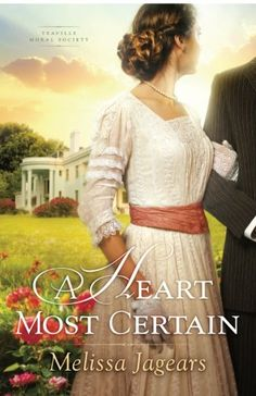A Heart Most Certain (Teaville Moral Society) by Melissa…