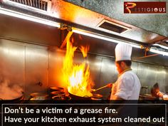 Don't be a victim of a grease fire. Have your kitchen exhaust system cleaned out. Call us today!