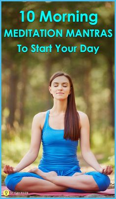 Morning is the best time for meditation as it promotes your transition from the passing moments to a completely new state in which you can start your day. And the best way to enter a meditative state is by practicing mantras. Here, we have compiled a list of 10 best morning meditation mantras for you. Please do have a look.