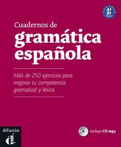 Cuadernos de grámatica española A1-B1 / Emilia Conejo ... [et al.] ; coordinación pedagógica, Agustín Garmendia. Difusión, D.L. 2012