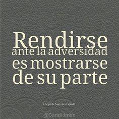 #Rendirse ante la #Adversidad