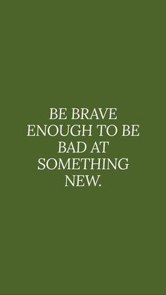 Bravery quotes, try something new, new beginnings quotes Motivacional Quotes, Mood Quotes, Life Quotes, Brave Quotes, Hindi Quotes, Daily Quotes, Woman Quotes, Pretty Words, Cool Words