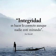 Integrity: Do the right thing even if nobody is watching. Spanish Inspirational Quotes, Spanish Quotes, Words Quotes, Me Quotes, Sayings, Quotes En Espanol, Rare Words, Motivational Phrases, Beautiful Words