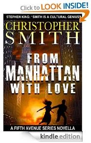 free today for kindle  http://www.iloveebooks.com/1/post/2013/02/tuesday-2-26-13-free-kindle-thriller-novella-from-manhattan-with-love-by-christopher-smith.html