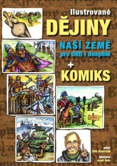 Ilustrované dějiny naší země pro děti i dospělé + komiks - Petr Dvořáček Nasa, Comic Books, Baseball Cards, Comics, Comic Book, Graphic Novels, Comic