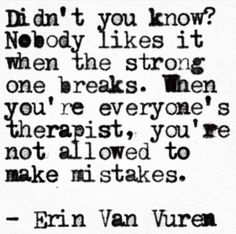 -Erin Van Vuren...if only this weren't painfully true...