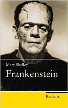 Das Verhängnis des Doktor Frankenstein: Der vor über 200 Jahren erschienene Roman wurde zum Vorreiter der Science-Fiction-Literatur – Li | te | ra || tour*s Mary Shelley Frankenstein, Robert Louis Stevenson, Dorian Gray, Science Fiction, Fictional Characters, Movie, Author, Sign Writer, Pocket Books
