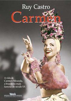 Mundo da Leitura e do entretenimento faz com que possamos crescer intelectual!!!: Carmen Miranda - Uma Biografia Espetacular!!!!!