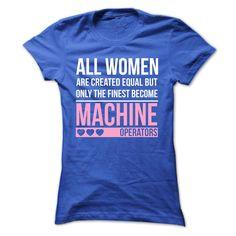 Finest Women Become Machine Operators