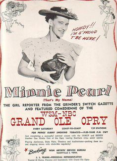 A early poster for Centerville, Hickman Co. Tennessee native Minnie Pearl, Sarah Ophelia Colley Cannon, who also graduated from Belmont, in Nashville, Tenn. and was a member of the Grand Ole Opry, and a regular on the T.V. Show Hee Haw.