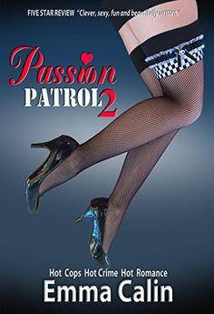 Passion Patrol 2 - Female Sleuths, Romantic Adventures, Hot Cops, Hot Crime, Hot Romance, Hot Tea?: British Detective Mysteries Series by Emma Calin http://www.amazon.com/dp/B00IMTDVWK/ref=cm_sw_r_pi_dp_18Nawb1X1CF41