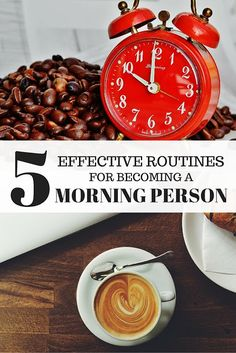 5 EFFECTIVE ROUTINES FOR BECOMING A MORNING PERSON