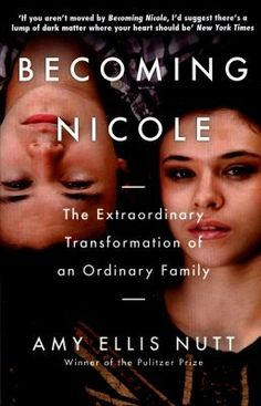 *Adult Non-Fiction* This is the inspiring true story of a transgender girl, her identical twin brother, and an ordinary American family's extraordinary journey to understand, nurture, and celebrate the uniqueness in us all.