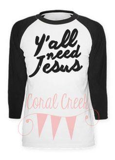Y'all Need Jesus Raglan Shirt
