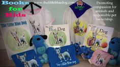 www.thelittlebluedog.com  Books for kids with a positive message of compassion for animals.