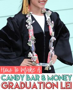 Make a fun lei for graduation out of candy bars and money! #graduation #gradgifts #graduationgifts