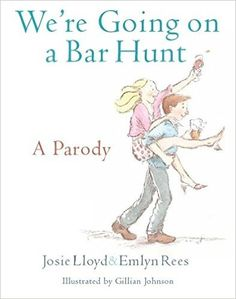 We're Going on a Bar Hunt: A Parody: Amazon.co.uk: Emlyn Rees, Josie Lloyd, Gillian Johnson: 9781472109798: Books
