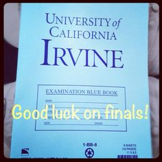 Good luck on finals, Anteaters!    #UCIrvine #UCI #finals #bluebook