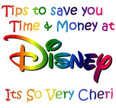 Tips to save you time and money at Disney World. (I hope to need this some day!)