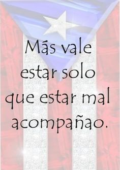 ☀ Puerto Rico ☀ I'D MUCH RATHER BE ALONE THAN IN BAD COMPANY ! #WORD   I live by this