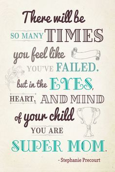 I know how ever many times I feel like crap my kids think Im Super Mom.thats all that matters is what they think! Love my boys! Hard Quotes, Great Quotes, Quotes To Live By, Life Quotes, Quotes Quotes, Super Mom Quotes, Inspiring Quotes, Motivational Quotes, Inspirational Quotes For Parents