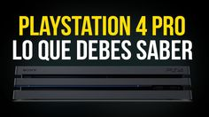 awesome PlayStation 4 Pro - TODO sobre la nueva consola de SONY
