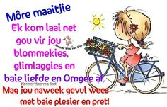 Goeie More, Afrikaans Quotes, Friday Humor, Special Quotes, Happy Birthday Wishes, Happy Weekend, Good Morning, Motivation, Memes