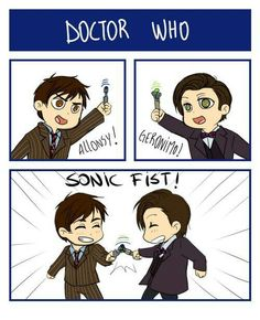 Doctor Who ____ well frankly the last time two sonic devices were touched together they exploded so.....