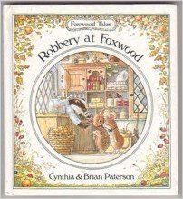 Robbery at Foxwood (Foxwood Tales): Cynthia Paterson, Brian Paterson: 9780812056655: Amazon.com: Books