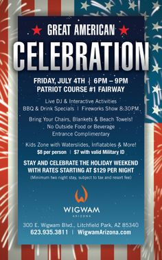 The Great American Celebration is going to be even bigger than last year's! Visit WigwamArizona.com for complete details!