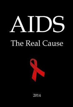 AIDS: The Real Cause by Thomas Patterson, http://www.amazon.com/dp/B00IK9R8Z8/ref=cm_sw_r_pi_dp_Hspctb0ZZ60WC