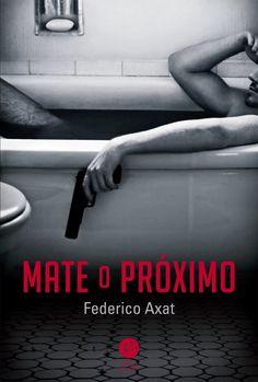Verus Editora lançará o thriller, Mate o Próximo, de Federico Axat