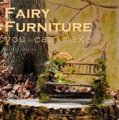 Fairy Furniture you can make - Revised edition: Pictures to inspire and a step-by-step lesson in the art of making fairy furniture from twigs. Revised edition contains a new Preface. by Linda Haas Fairy Garden Houses, Gnome Garden, Fairy Gardening, Fairies Garden, Gardening Books, Flower Fairies, Herb Garden, Fairy Furniture, Fairy Village