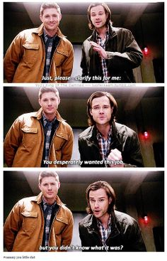 "9x21 King Of The Damned [gifset] - ""You desperately wanted this job, but you didn't know what it was?"" - love the tag: #Sammy you little shit Job hunting is hard - Dean and Sam Winchester, Supernatural"