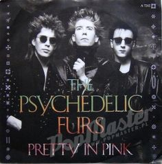 The Psychedelic Furs Pretty In Pink  A7242