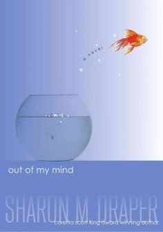 """""""Out of My Mind"""" by Sharon M. Draper - A brilliant, impatient fifth-grader with cerebral palsy, considered by many to be mentally retarded, discovers a technological device that will allow her to speak for the first time."""