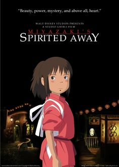 Spirited Away (2001) - Hayao Miyazaki. If you haven't seen this movie, you now know of a place you have been lacking in your life. Go watch it! ;)