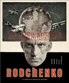 Check out Rodchenko. He's got the whole wide world, in his head.
