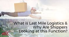 """""""What Is Last Mile Logistics & Why Are More Shippers Looking at This Transportation Function? Last Mile, Transportation, That Look"""